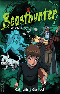 Beasthunter: A Monster Story