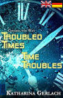 Troubled Times – Time Troubles